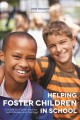 Helping foster children in school : a guide for foster parents, social workers and teachers