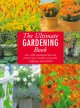 The ultimate gardening book : over 1,000 inspirational ideas and practical tips to transform your garden.