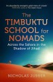 The Timbuktu school for nomads : across the Sahara in the shadow of Jihad