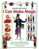 I can make magic : easy conjuring tricks for kids, shown step by step