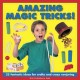 Amazing magic tricks! : 25 fantastic ideas for crafty and crazy conjuring