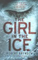 The girl in the ice : a Detective Erika Foster novel