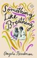 Something like breathing