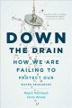 Down the drain : how we are failing to protect our water resources