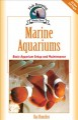 Marine aquariums : basic aquarium setup and maintenance