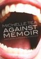 Against memoir : complaints confessions + criticism