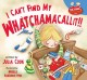 I can't find my whatchamacallit!!