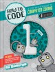 How to code : a step-by-step guide to computer coding. Book 1