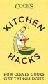 Kitchen hacks : how clever cooks get things done