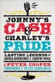 Johnny's cash & Charley's pride : lasting legends and untold adventures in country music