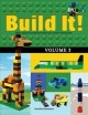 Build it! Volume 3 : make supercool models with your LEGO classic set