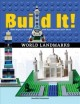 Build it! World landmarks : make supercool models with your LEGO classic set