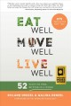 Eat well, move well, live well : 52 ways to feel better in a week