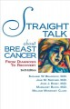 Straight talk about breast cancer : from diagnosis to recovery