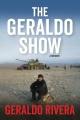 The Geraldo show : a memoir