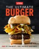 The ultimate burger : plus DIY condiments, sides, and boozy milkshakes