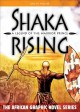 Shaka rising : a legend of the warrior prince