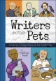 Writers and their pets : true stories of famous authors and their animal friends