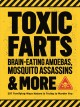 Toxic Farts, Brain-Eating Amoebas, Mosquito Assassins & More : 297 terrifying ways nature is trying to murder you.