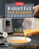 Instant Pot Ace blender cookbook : foolproof recipes for the blender that also cooks