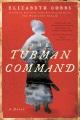 The Tubman command : a novel