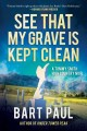 See that my grave is kept clean : a novel