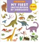 My first encyclopedia of dinosaurs.