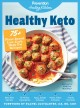 Healthy Keto : 75+ plant-based, low-carb, high-fat recipes