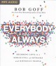 Everybody always [becoming love in a world full of setbacks and difficult people]
