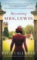 Becoming Mrs. Lewis : [the improbable love story of Joy Davidman and C.S. Lewis]
