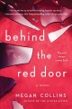 Behind the red door : a novel