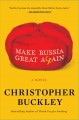 Make russia great again A novel.