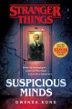 Suspicious minds : the first official Stranger things novel