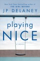 Playing nice : a novel