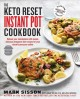 The keto reset Instant Pot cookbook : reboot your metabolism with simple delicious ketogenic diet recipes for your electric pressure cooker