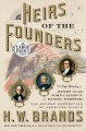 Heirs of the founders [text (large print)] : the epic rivalry of Henry Clay, John Calhoun and Daniel Webster, the second generation of American giants