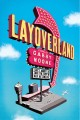Layoverland : a novel