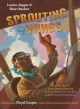 Sprouting wings : the true story of James Herman Banning, the first African American pilot to fly across the United States