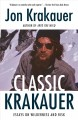 Classic Krakauer : essays on wilderness and risk