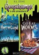 Goosebumps. One day at Horrorland, Go eat worms