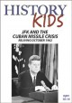 History kids. JFK and the Cuban missile crisis : reliving October 1962.