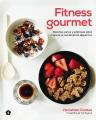 Fitness gourmet : recetas sanas y sabrosas para mejorar el rendimiento deportivo