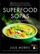 Superfood sopas : sopas de superalimentos