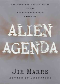 Alien agenda : investigating the extraterrestrial presence among us cover image