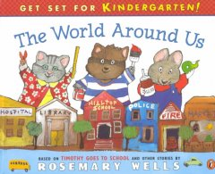 The world around us : based on Timothy goes to school and other stories cover image