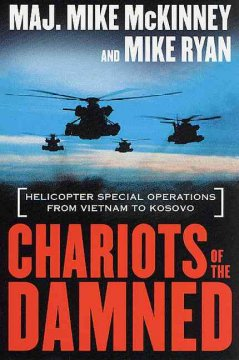 Chariots of the damned : helicopter special operations from Vietnam to Kosovo cover image