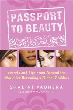 Passport to beauty : secrets and tips from around the world for becoming a global G cover image