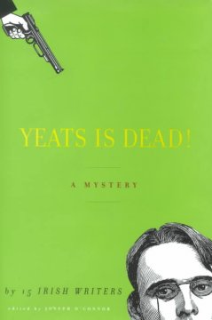 Yeats is dead! : a mystery by fifteen Irish writers cover image