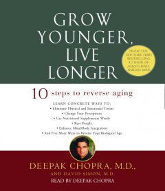 Grow younger, live longer [10 steps to reverse aging] cover image