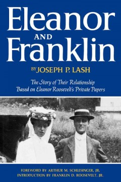 Eleanor and Franklin : the story of their relationship, based on Eleanor Roosevelt's private papers cover image